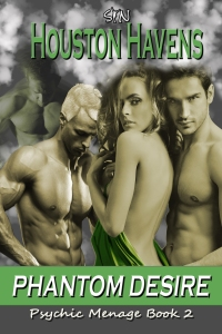 Phantom Desire (Psychic Menage #2) by Houston Havens