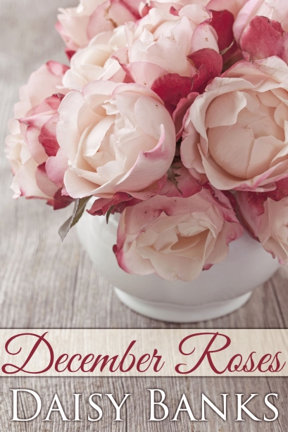 4DaisyBanksDecemberRoses Cover3